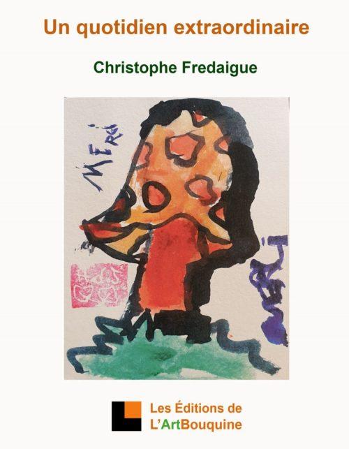 """""""Un quotidien extraordinaire"""" de Christophe Fredaigue, le témiognage d'un enseignant spécialisé auprès d'enfants singuliers"""